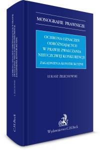 18260-ochrona-oznaczen-odrozniajacych-w-prawie-zwalczania-nieuczciwej-konkurencji-zagadnienia-konstrukcyjne-lukasz-zelechowski